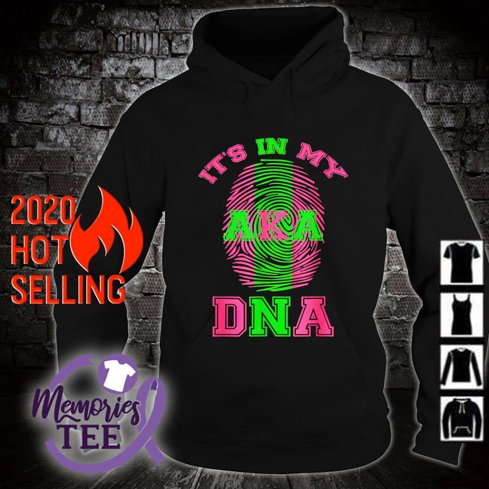 AKA It's in my DNA s hoodie