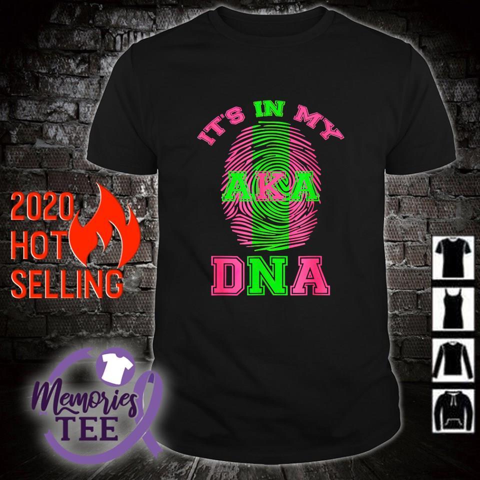 AKA It's in my DNA shirt