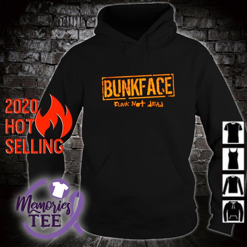 Bunk not dead Bunkface s hoodie