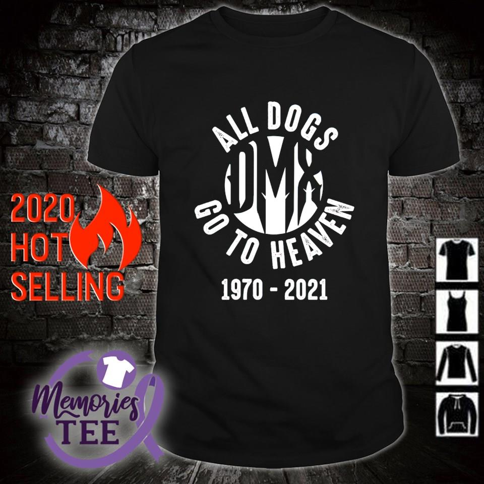 DMX 1970 2021 all dogs go to heaven shirt