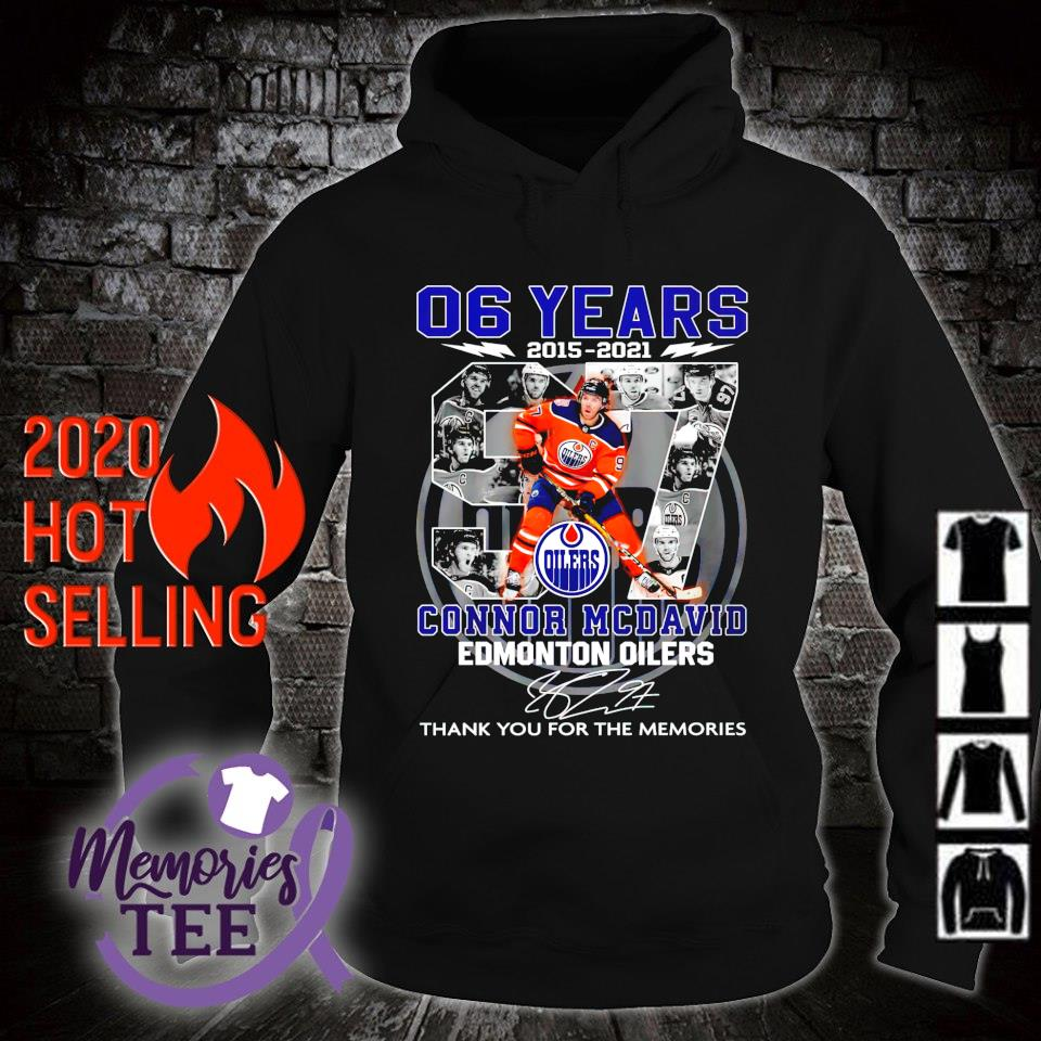 Edmonton Oilers 06 years 2015 2021 Connor Mcdavid thank you for the memories s hoodie