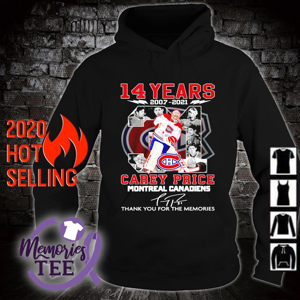 Montreal Canadiens 14 years 2007 2021 Carey Price thank you for the memories s hoodie