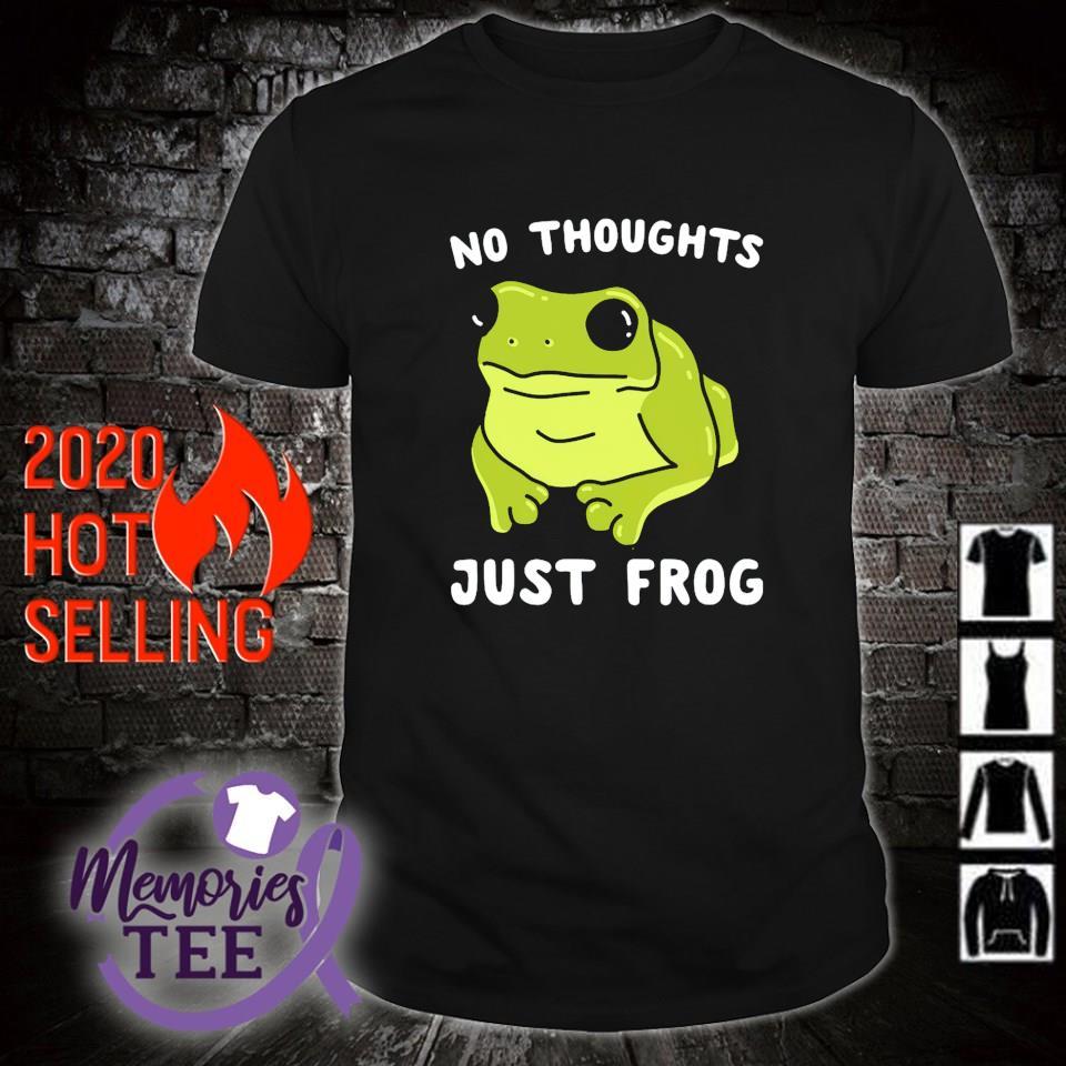 No thoughts just frog shirt