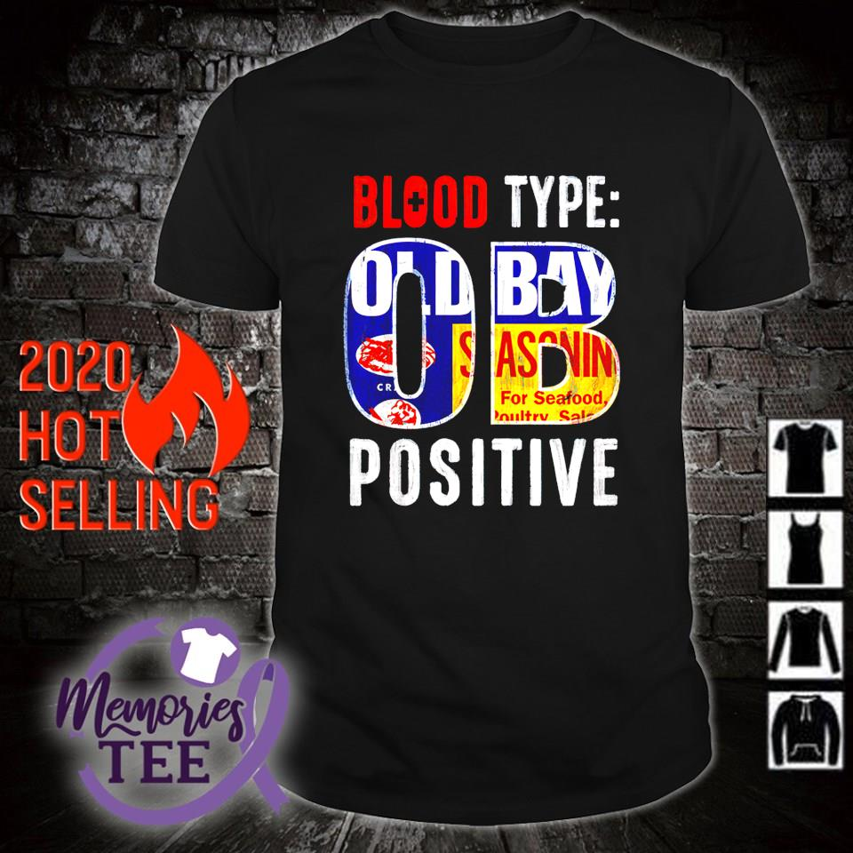 Old Bay blood type OB positive shirt