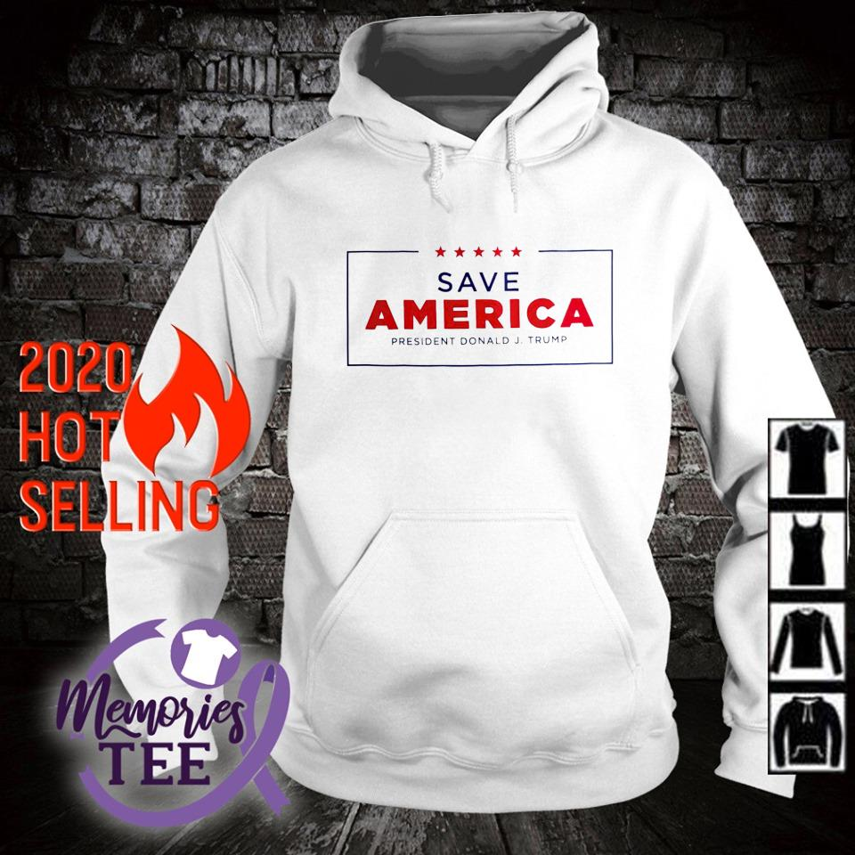 Save America president Donald Trump s hoodie
