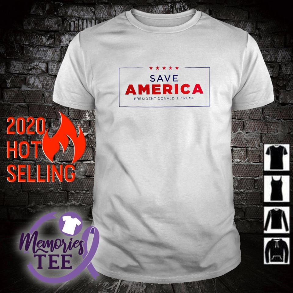 Save America president Donald Trump shirt