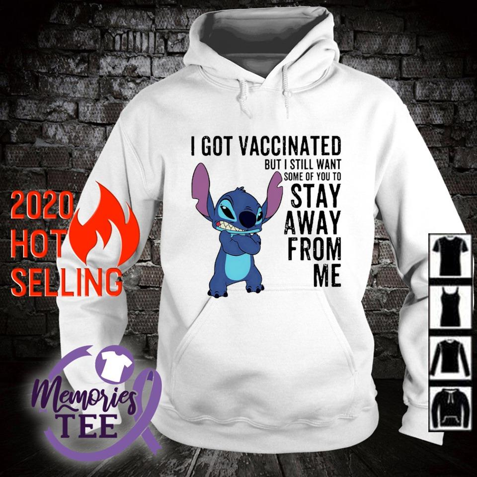 Stitch I still want some of you to stay I got vaccinated s hoodie