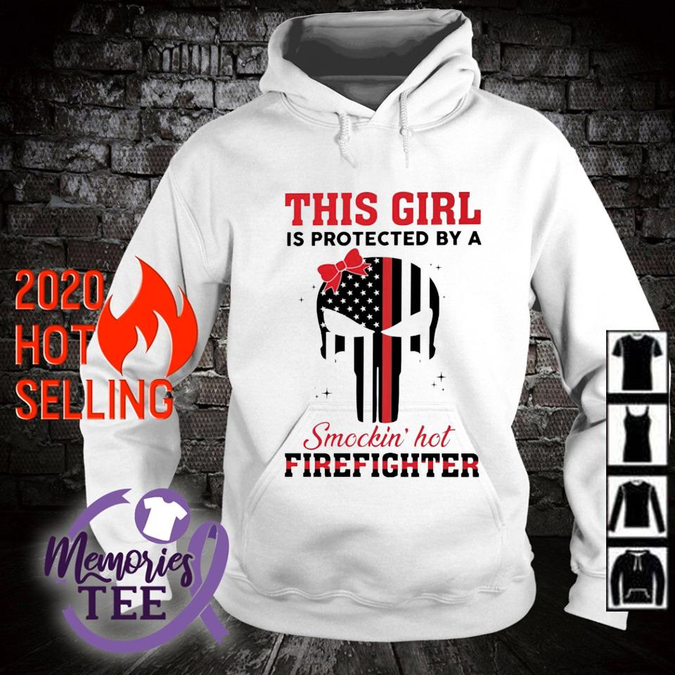 This girl is protected by a smockin' hot firefighter s hoodie