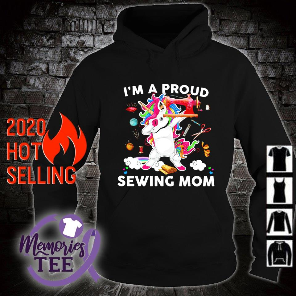 Unicorn dabing I'm a proud sewing Mom s hoodie