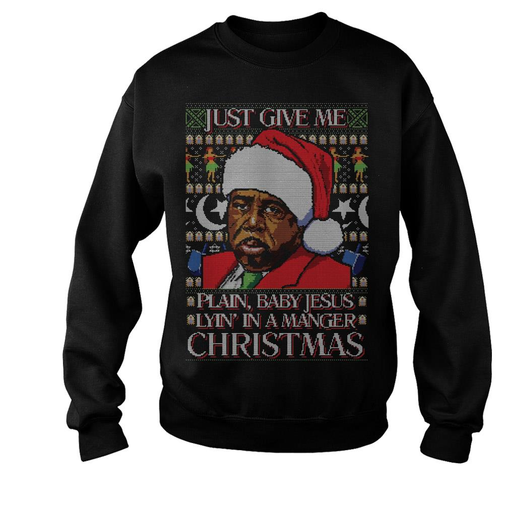 Just give me plain baby Jesus Lyin in a mager Christmas sweater