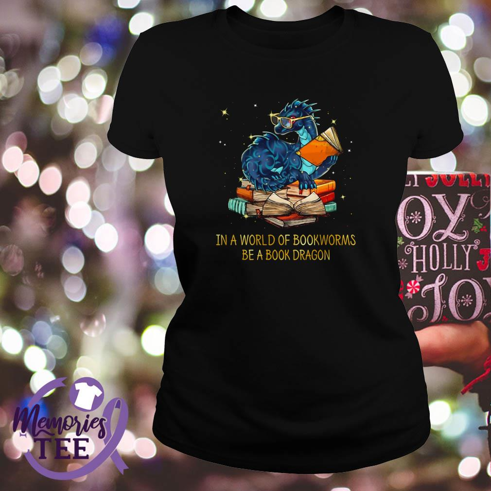In a world of bookworms be a book dragon Ladies Tee