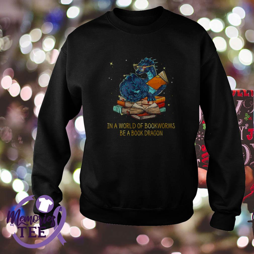 In a world of bookworms be a book dragon Sweater