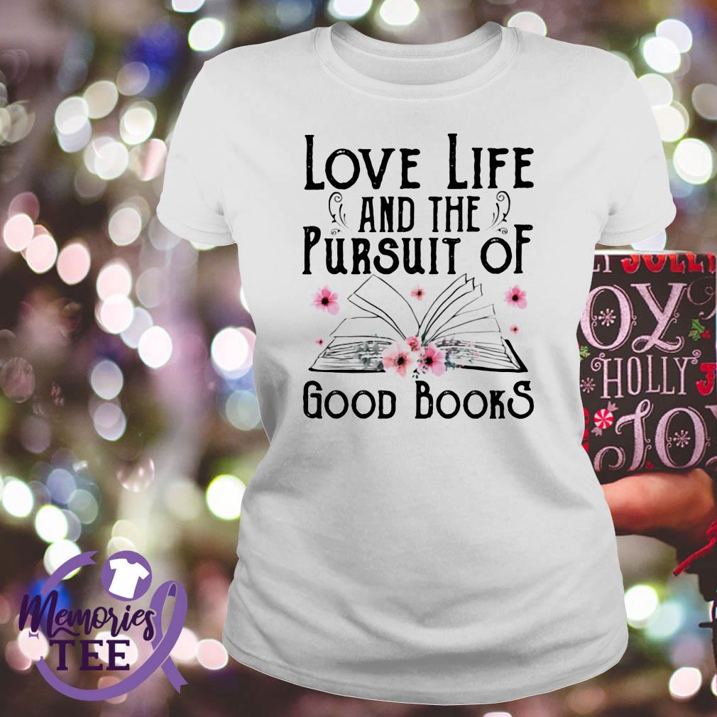Love life and the pursuit of good books Ladies Tee