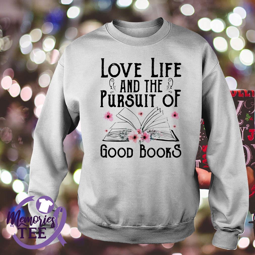 Love life and the pursuit of good books Sweater