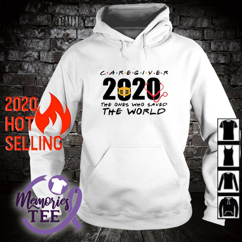 Caregiver 2020 Nurse The One Who Saved The World hoodie