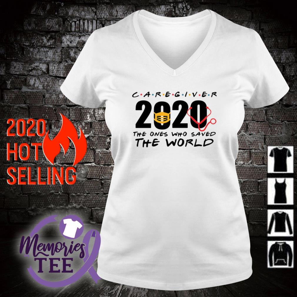 Caregiver 2020 Nurse The One Who Saved The World v-neck t-shirt