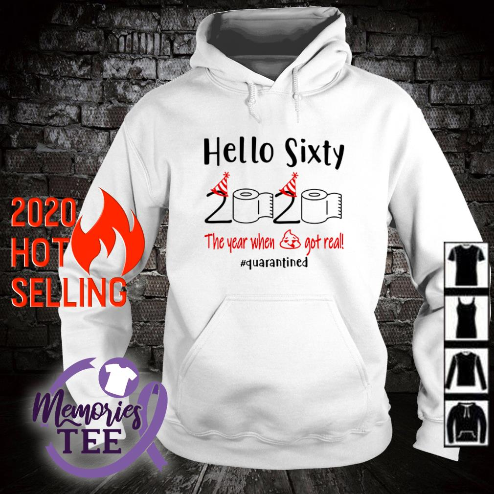 Toilet Paper Hello Sixty 2020 the year when shit got real #quarantined Covid 19 hoodie