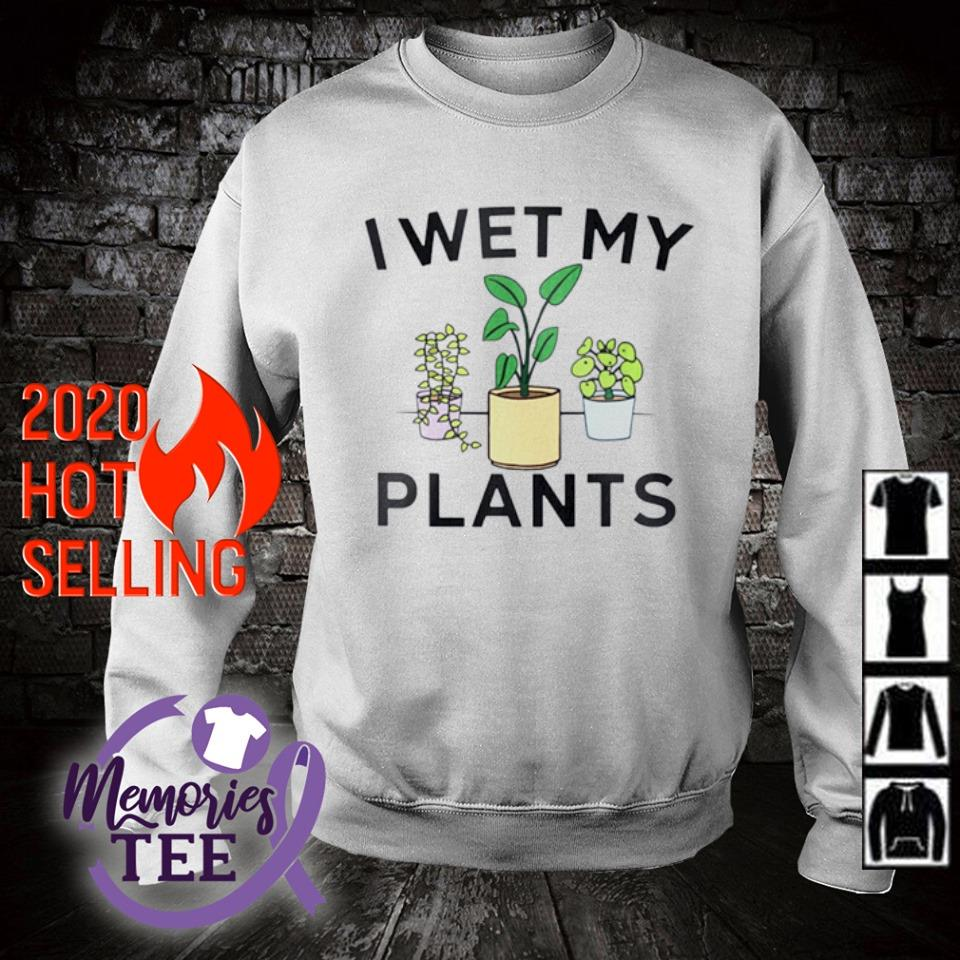 I wet my plants s sweater