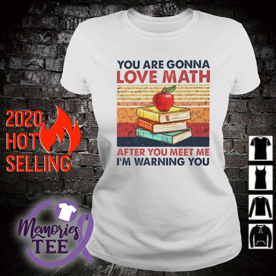 You are gonna love math after you meet me I'm warning you vintage s ladies-tee