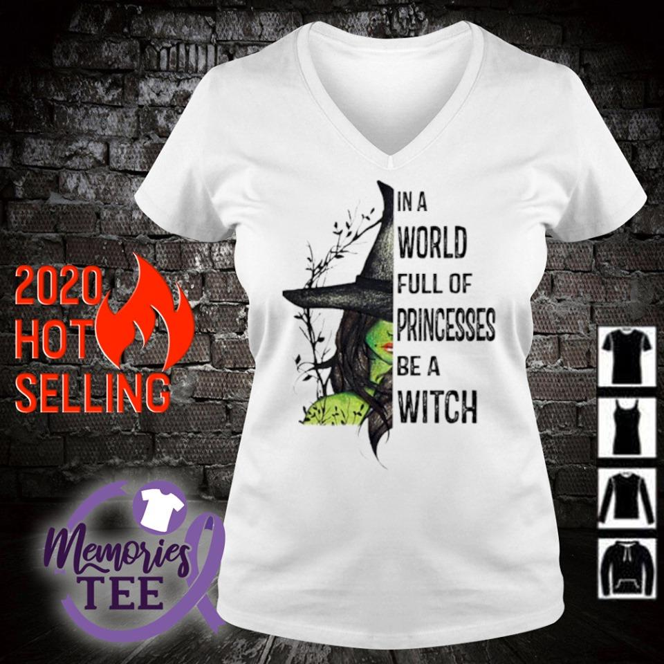 In a world full of princesses be a witch s v-neck t-shirt