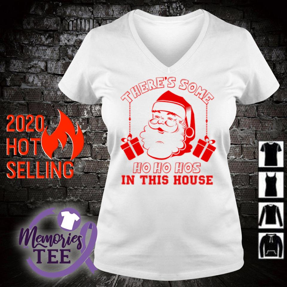 Santa there's some ho ho hos in this house s v-neck t-shirt