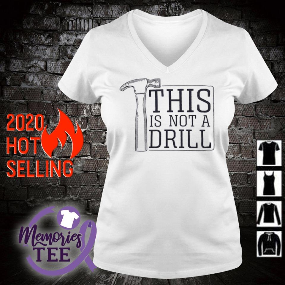 This is not a drill s v-neck t-shirt