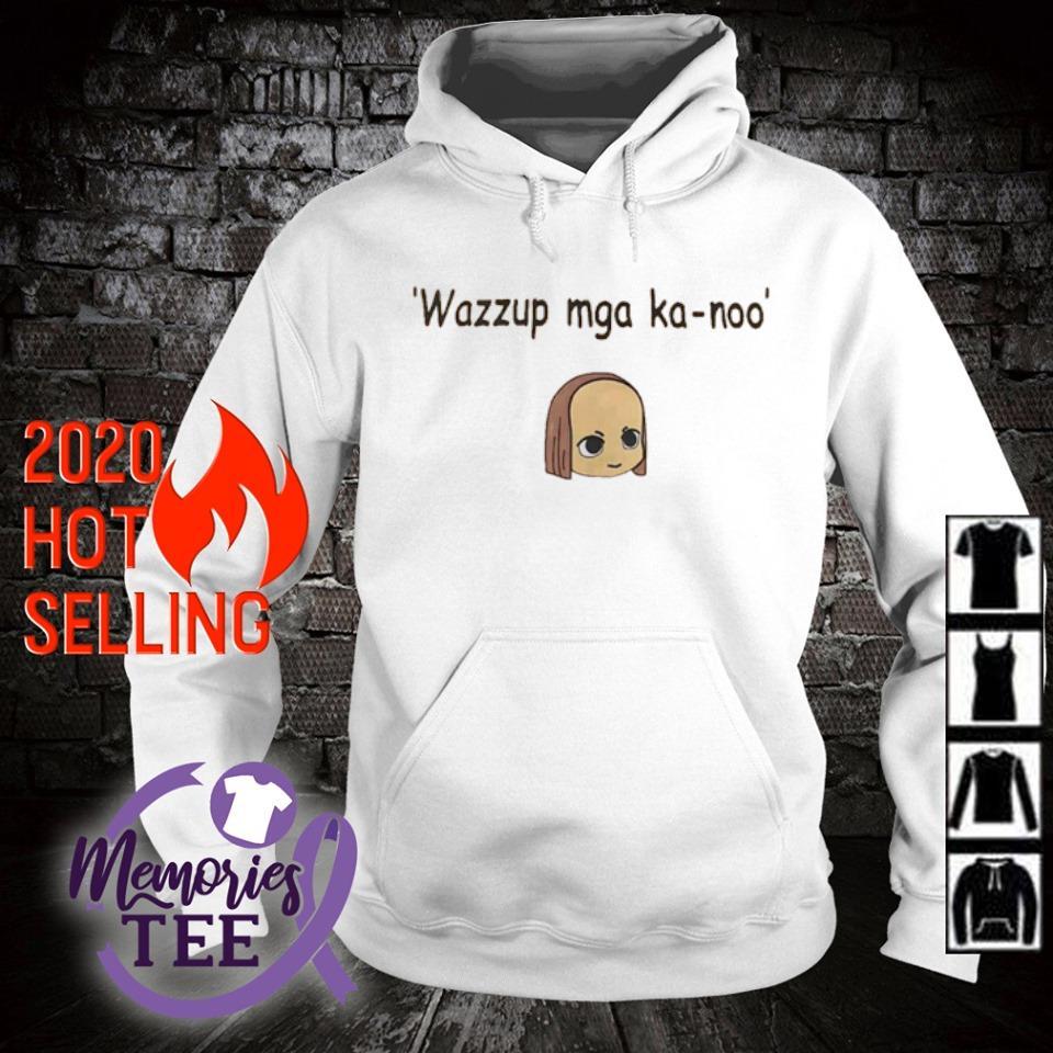 Wazzup mga ka-noo s hoodie