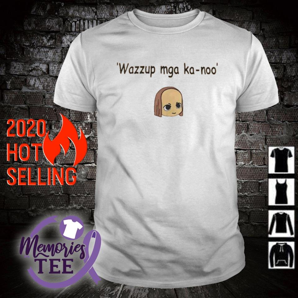Wazzup mga ka-noo shirt