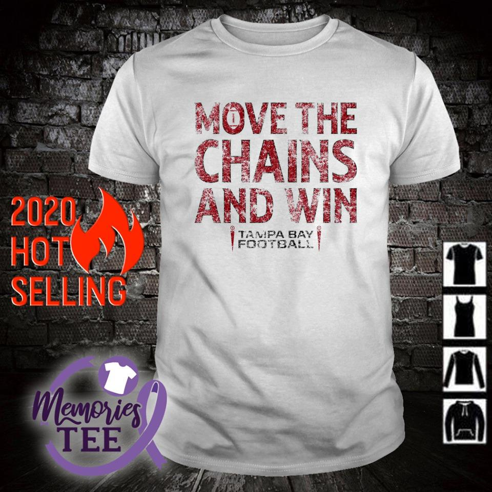 Move the chains and win Buccaneers shirt
