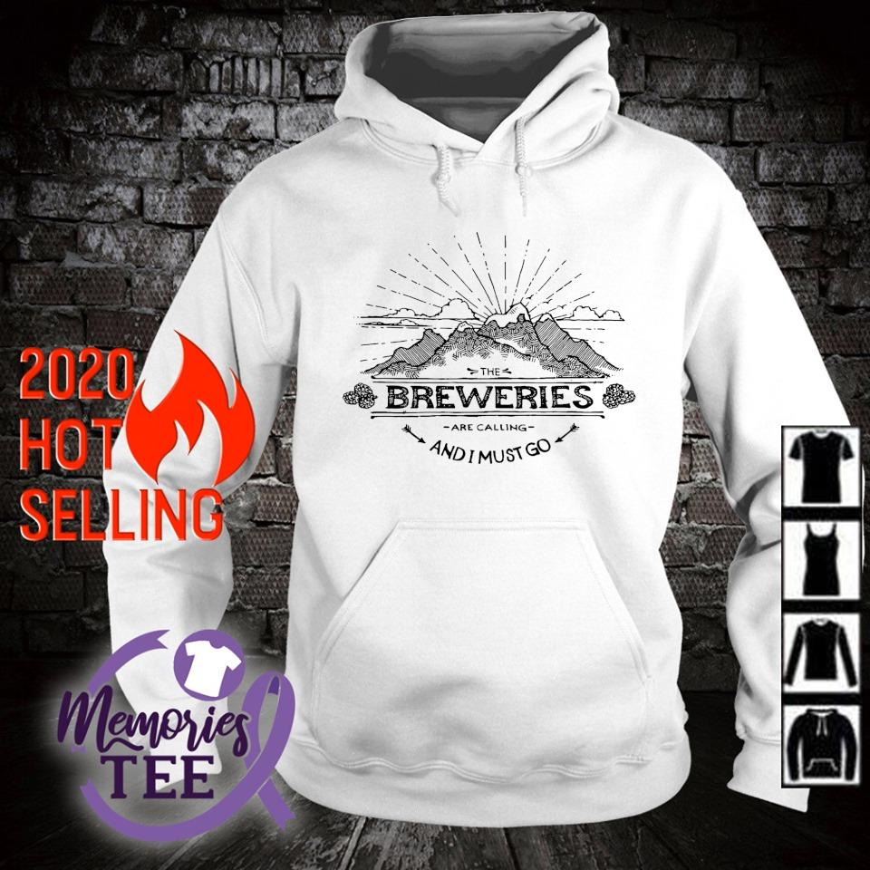The Breweries are calling and I must go s hoodie
